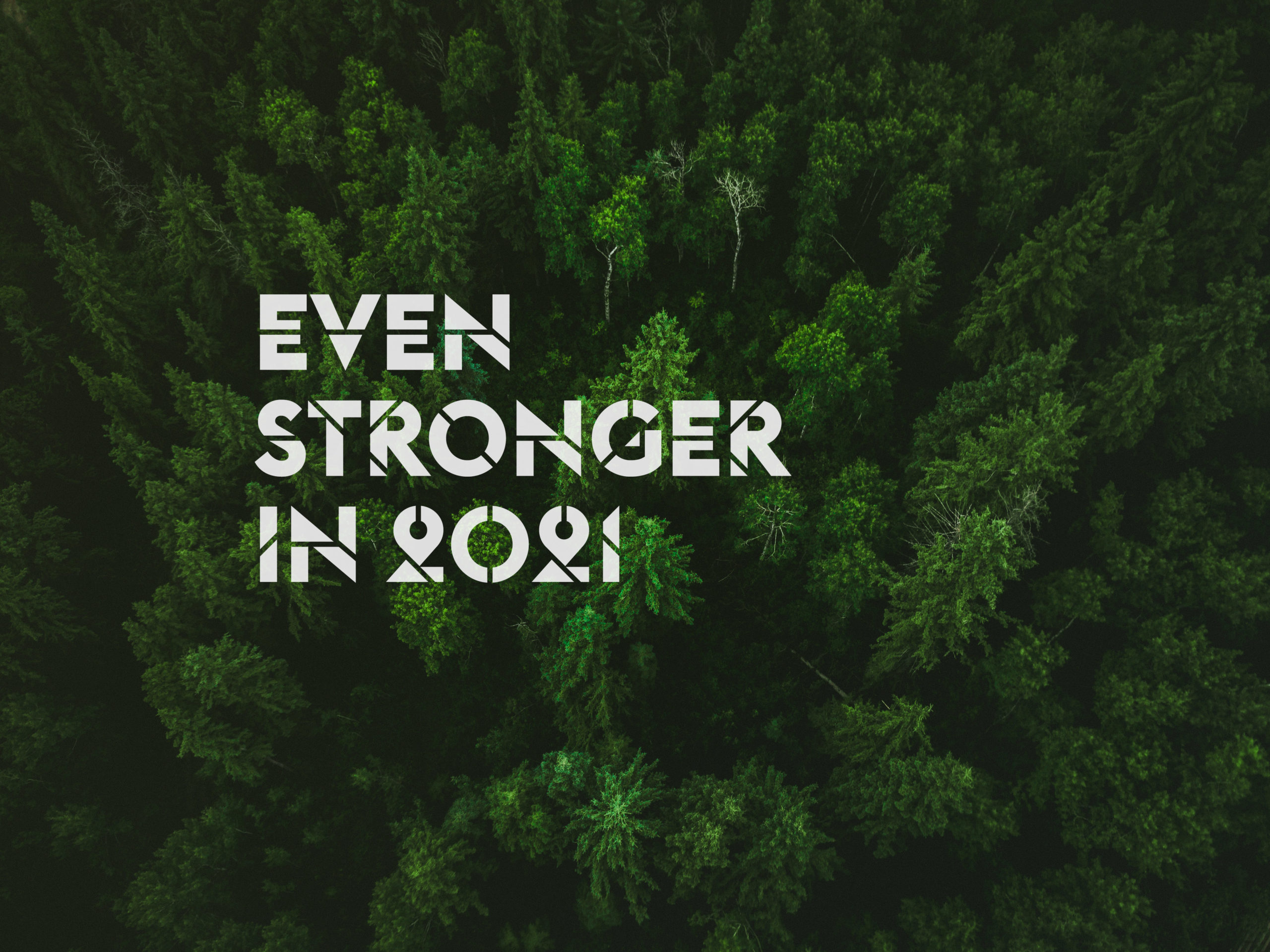 EVEN_STRONGER_IN_2021
